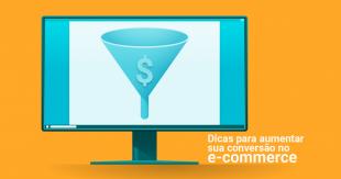 14 dicas para aumentar a conversão no e-commerce